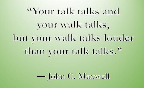 Walk Your Talk…